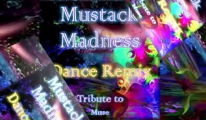 Mustack - Madness Dance Remix Tribute to Muse