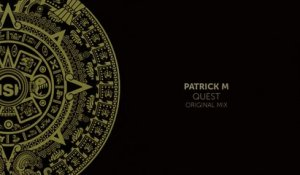 Patrick M - Quest (Original Mix)