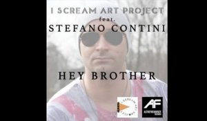 I Scream Art Project  Ft. Stefano Contini - Hey Brother