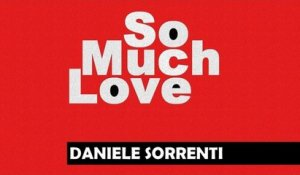 Daniele Sorrenti - So Much Love (Original Mix)