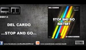 Del Cardo - Stop And Go - Official Preview