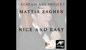 Mattia Zaghen  Ft. I Scream Art Project - Nice and easy (cover)
