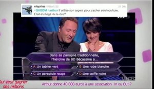 Public Zap : Arthur donne 40 000 euros à une association : In ou out ?