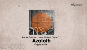 Andre Salmon, Jose Wated, Chris C. - Azaloth (Original Mix)