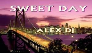 Alex DJ. - SWEET DAY