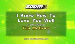 Zoom Karaoke - I Know How To Love You Well - Tim McGraw