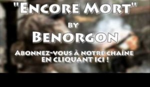 Encore Mort - Parodie musicale Call of Duty - Benorgon