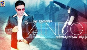 NEW PUNJABI SONGS || Gurdarshan Dhuri | ZINDGI | LATEST BRAND NEW PUNJABI HIT SONGS-2015