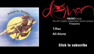 T.Rex - All Alone