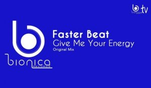 Faster Beat - Give Me Your Energy