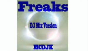 MCDJK - Freaks - DJ Mix Version