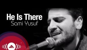 Sami Yusuf - He is there (Without You Album) | Official Music Video