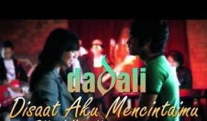 Dadali - Di Saat Aku Mencintaimu - Official Music Video