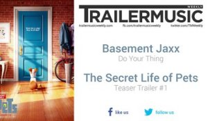 The Secret Life of Pets - Teaser Trailer #1 Music #1 (Basement Jaxx - Do Your Thing)