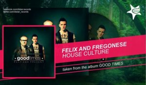 Felix And Fregonese - House Culture