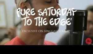 Pure Saturday | To The Edge (live on Singgah Sekejap, Part 2/2)