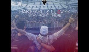 Stay Right There - Hakimakli - Lu2vyk