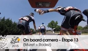 Caméra embarquée / On board camera - Etape 13 (Muret / Rodez) - Tour de France 2015
