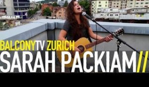 SARAH PACKIAM - HOLE IN THE MIDDLE OF MY HEART (BalconyTV)