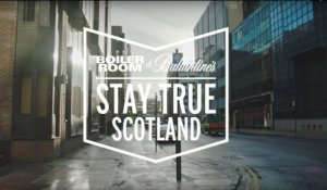 Boiler Room and Ballantine's presents: Stay True Scotland [Part 1 : Beginnings]