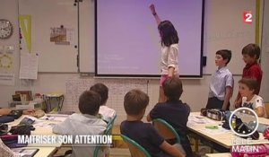 Santé - Comment apprivoiser son attention - 2015/09/03