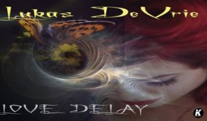 LUKAS DE VRIE - LOVE DELAY Full Album