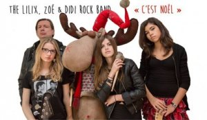 The Lilix, Zoé & Didi Rock Band - C'est Noël