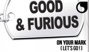 Good & Furious - On Your Mark (Let's Go!)