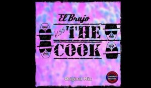 El Brujo - KISS THE COOK - Original Mix