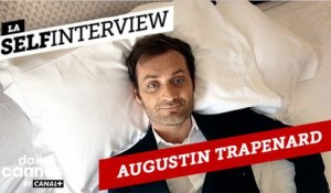 La Selfinterview d'Augustin Trapenard - EXCLUSIF DailyCannes by CANAL+