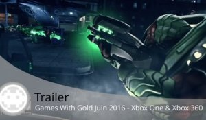 Trailer - Games With Gold Juin 2016 (Xbox One et Xbox 360)