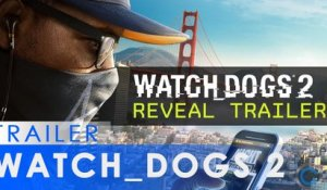 Watch Dogs 2 - Trailer d'annonce