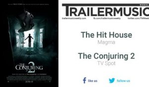 The Conjuring 2 - TV Spot Music (The Hit House - Magma)