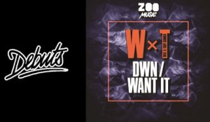 "WxT  ""Want It"" - Boiler Room Debuts"