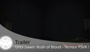 Trailer - Until Dawn: Rush of Blood (Gameplay Train de la Mine !)