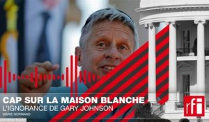 L'ignorance de Gary Johnson