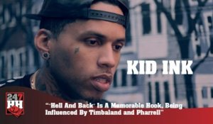 "Kid Ink - ""Hell And Back"" Is A Memorable Hook, Being Influenced By Timbaland and Pharrell (247HH Exclusive)"