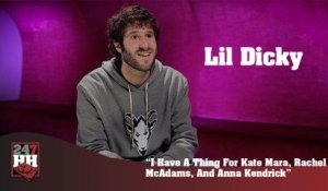 Lil Dicky - I Have A Thing For Kate Mara, Rachel McAdams, And Anna Kendrick (247HH Exclusive) (247HH Exclusive)