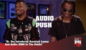 Audio Push - Dr. Dre Introduced Kendrick Lamar And Andre 3000 In The Studio (247HH Exclusive) (247HH Exclusive)