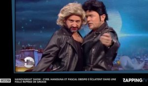 Hanounight Show : Cyril Hanouna et Pascal Obispo s'éclatent dans une folle reprise de Grease