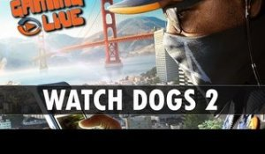 Watch Dogs 2 - ON Y A JOUÉ - Gameplay FR