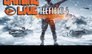 Gaming live Battlefield 4 : Final Stand - Assaut final ! PC