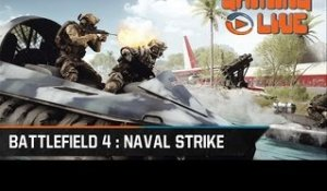 Gaming live Battlefield 4 : Naval Strike - A l'assaut du 3ème DLC ! PC