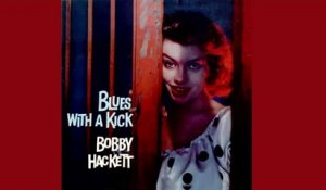 Bobby Hackett - Blues With A Kick - Vintage Music Songs