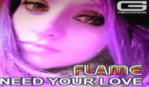 Flame - Need your love