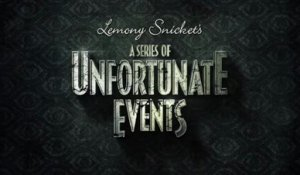 A Series of Unfortunate Events - Trailer Saison 1