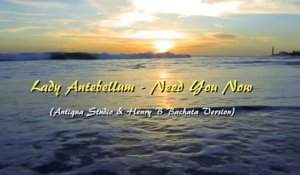 Antiqua Studio & Henry B Ft. Spanu C - Need You Now (Bachata RMX Tribute To Lady Antebellum)