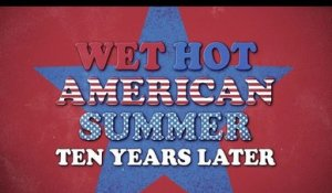 Wet Hot American Summer - Trailer Saison 2