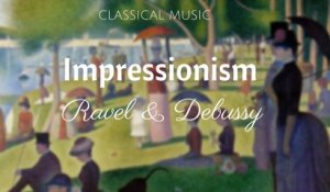 Various Artists - Impressionism: Ravel & Debussy | Piano Classical Music
