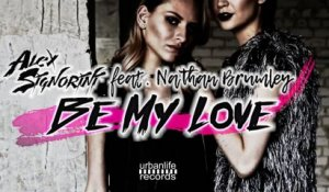 Alex Signorini Ft. Nathan Brumley - Be My Love (Lyric Video)